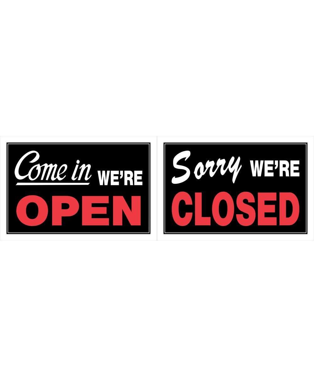 Yes We ft.re Open/ Sorry We ft.re Closed sign 8 in. X 12 in.