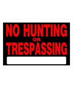 No Hunting Or Trespassing Sign 8 x 12