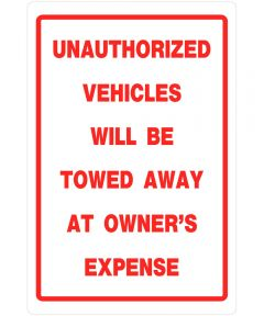Unauthorized Vehicles Towed Sign 18 in. X 12 in.