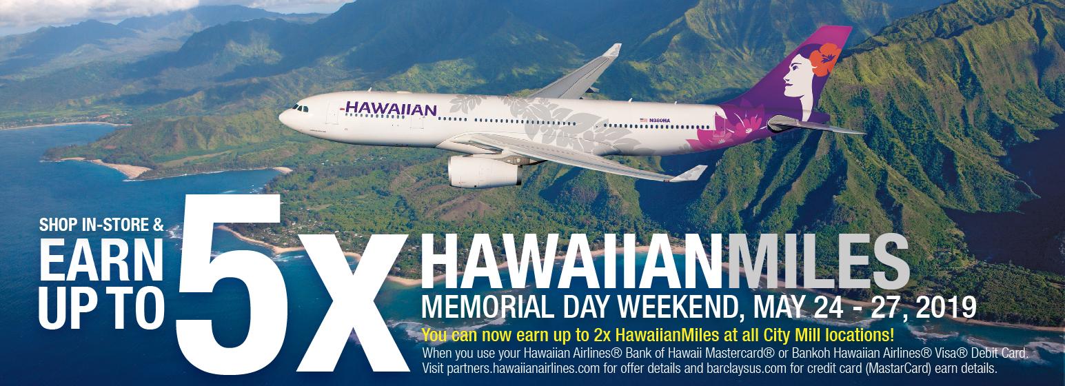 City Mill 5x HawaiianMiles Memorial Day Weekend